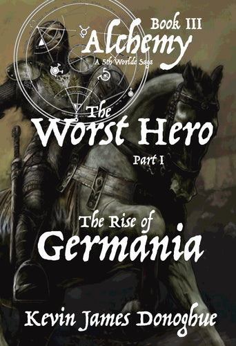The Worst Hero ~ Part I ~ Rise of Germania ~ Paperback