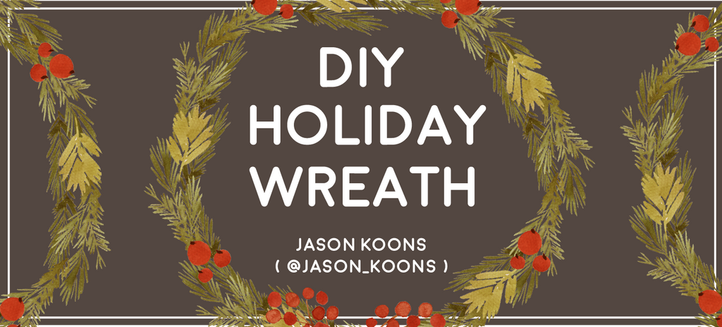 DIY Holiday Wreath - Jason Koons ( @jason_koons )