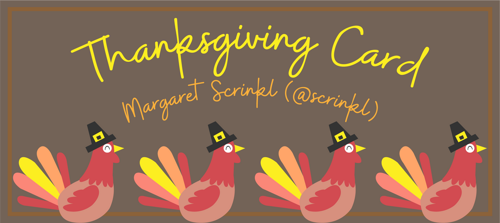 Thanksgiving Card - Margaret Scrinkl (@scrinkl)