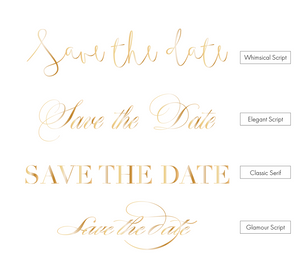 Foiled Heading Print Save the Date Cards - Design is Custom!