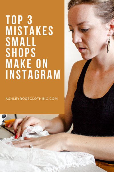 Top 3 Mistakes Small Shops Make on Instagram