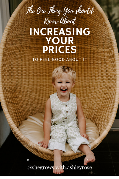 The One Thing You Should Know About Increasing Your Prices to Feel Good About It