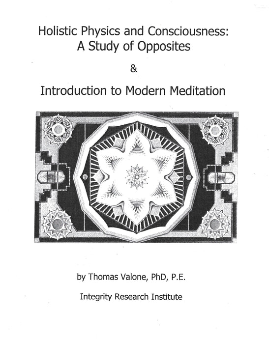 Holistic Physics and Consciousness: A Study of Opposites  2019  Electronic Edition