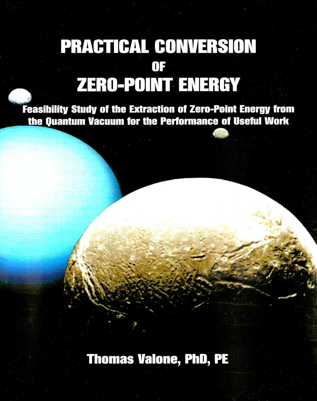 Practical Conversion of Zero Point Energy Paperback Edition