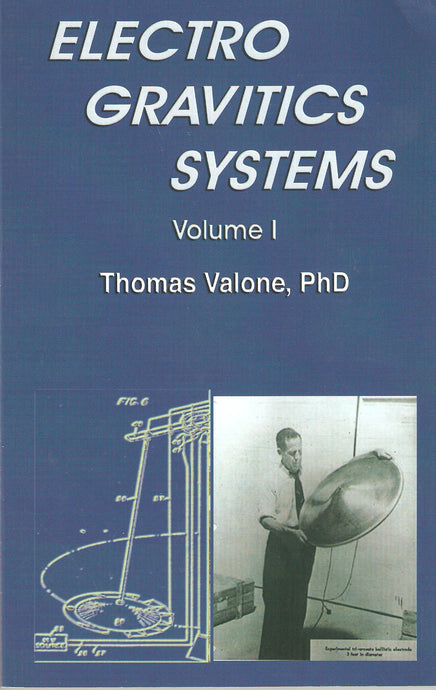Electrogravitics Systems: Reports on a New Propulsion Methodology.  Electronic Download