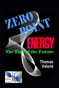 Zero Point Energy: Fuel of the Future Hardcover Edition
