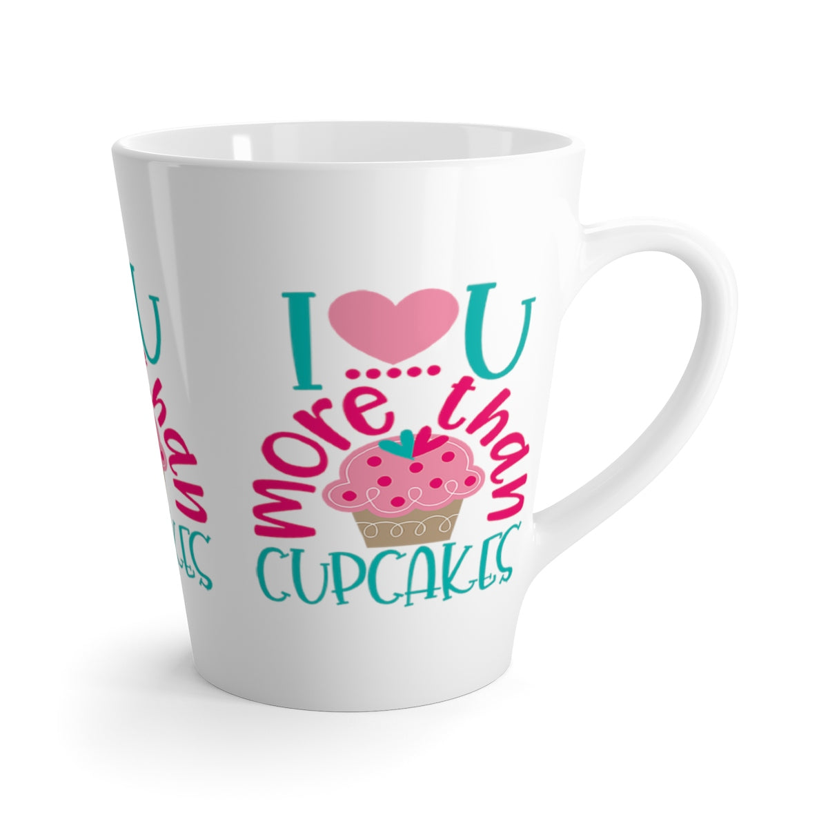 d66e8affb85af Latte I LOVE YOU MORE THAN CUPCAKES Valentines Day 12 oz Gift Present  Coffee Lover Unisex