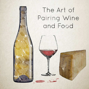 The Art of Pairing Wine and Food