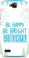 Be Happy Quote Mobile Covers for Huawei Honor Holly