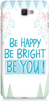 Be Happy Quote Designer Cases for Samsung Galaxy J7 Prime