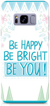Be Happy Quote Mobile Covers for Samsung Galaxy S8