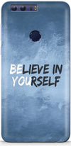 Believe Yourself Designer Case For Huawei Honor 8