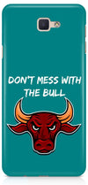Dont Mess With The Bull Designer Case For Samsung Galaxy J7 Prime