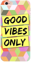 Good Vibes Only Mobile Covers for iPhone 6S