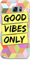 Good Vibes Only Designer Cases for Samsung Galaxy S6