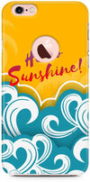 Hello Sunshine Designer Cases for iPhone 6