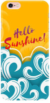 Hello Sunshine Mobile Cases for iPhone 6S