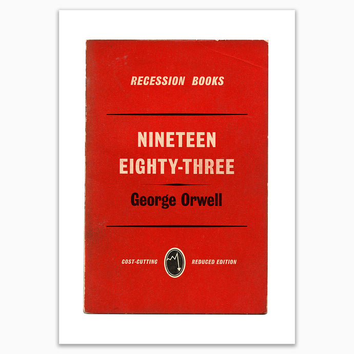 Nineteen Eighty Four by George Orwell Recession Books Print