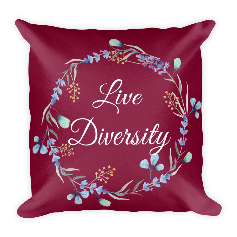 Live Diversity Square Pillow