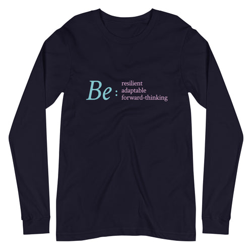 Be: Resilient, Adaptable, Forward Thinking  2021 WILS Unisex Long Sleeve Tee