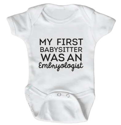 My First Babysitter Was An Embryologist Onesie