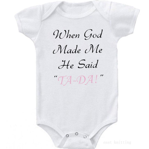 "When God Made He Said ""Ta-Da"" Onesie"