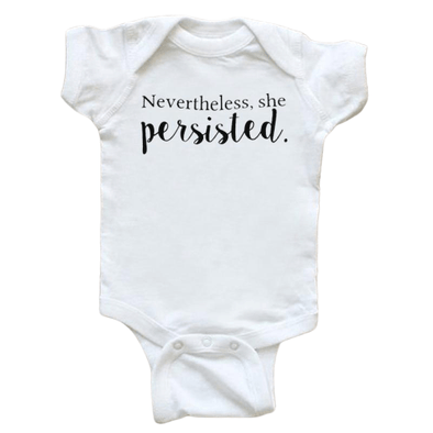 Nevertheless, She Persisted Onesie