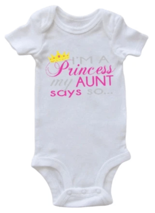 I'm A Princess My Aunt Says So Onesie