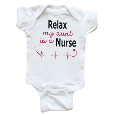 Relax My Aunt Is A Nurse Onesie