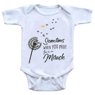 Sometimes When You Pray For A Miracle Onesie