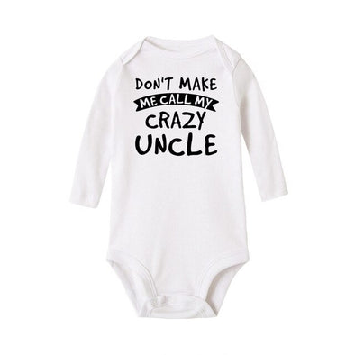 Don't make me call my crazy uncle onesie