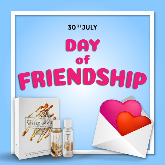 Celebrate Day of Friendship with Wet Dessert lube