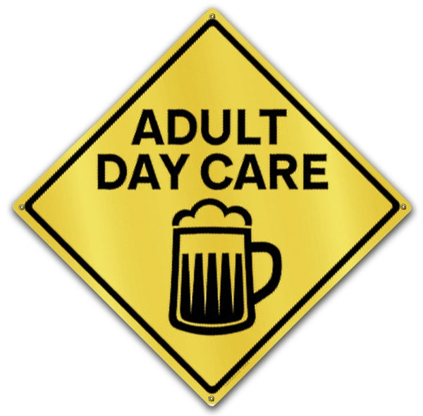 Adult Day Care Metal Sign