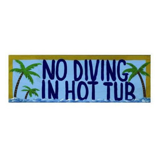 """No Diving In Hot Tub"" Outdoor Sign"