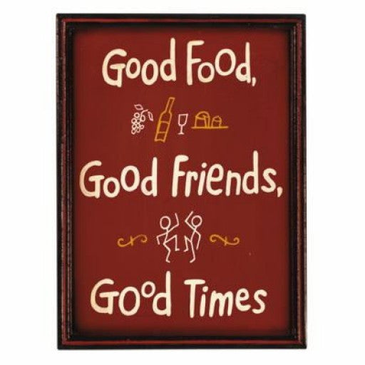 """Good Food, Good Friends, Good Times"" Sign"