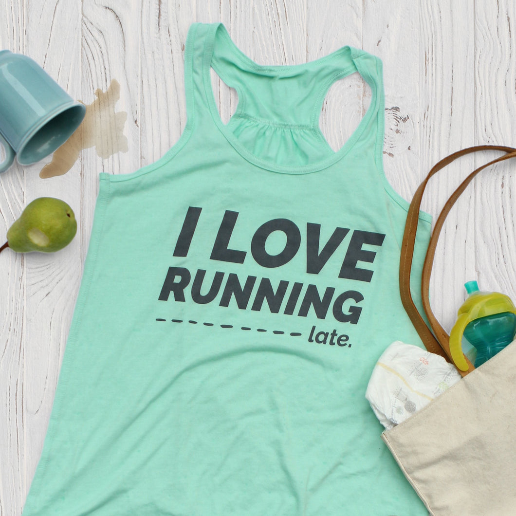 I Love Running.... Late – Tank Top