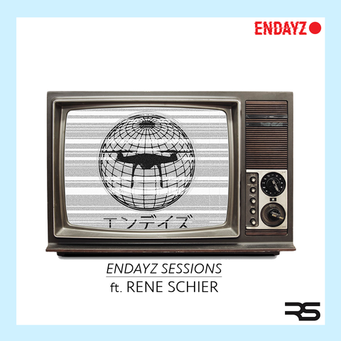 ENDAYZ SESSIONS ft. Rene Schier