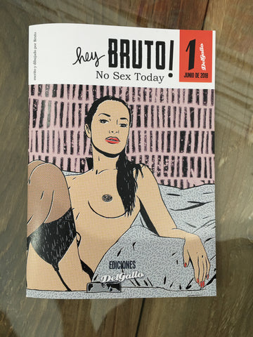 Hey Bruto! Nº1.  (No Sex Today)