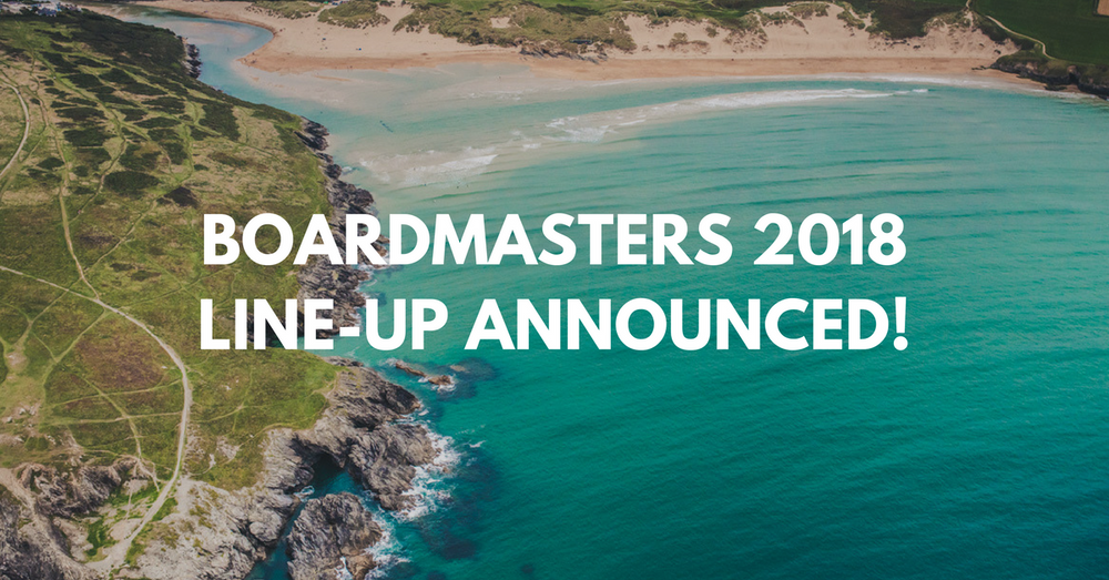 Boardmasters 2018 - Line-Up Announced!