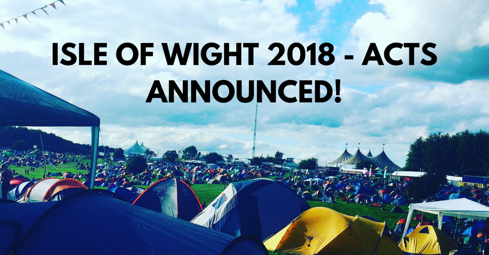 Isle Of Wight 2018 - Acts Announced!