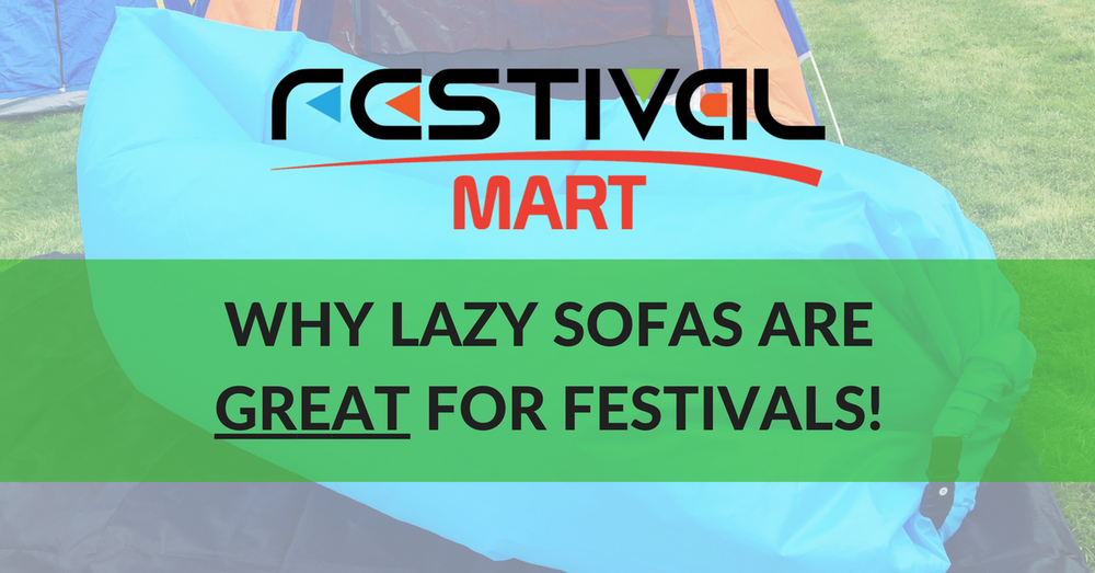Why Lazy Sofas Are Great For Festivals!