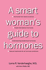 Lorna Vanderhaeghe A Smart Woman's Guide to Hormones Book