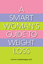 Lorna Vanderhaeghe A Smart Woman's Guide to Weight Loss Book