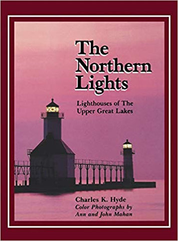 The Northern Lights: Lighthouse of the Upper Great Lakes (Great Lakes Books Series)