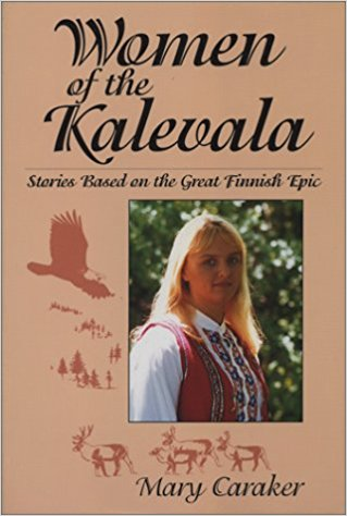 Women of the Kalevala: Stories Based on the Great Finnish Epic