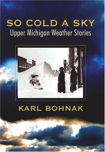 So Cold A Sky, Upper Michigan Weather Stories