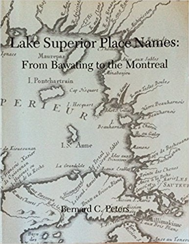 Lake Superior Place Names: From Bawating to the Montreal