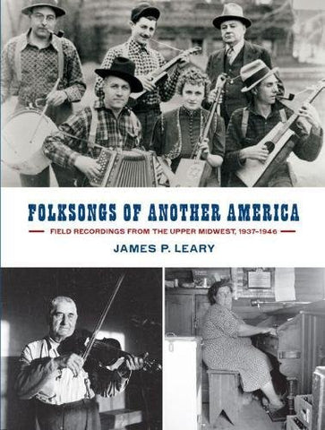 Folksongs of Another America: Field Recordings from the Upper Midwest, 1937–1946 (Languages and Folklore of Upper Midwest)
