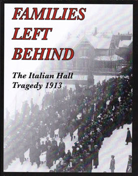 Families Left Behind: The Italian Hall Tragedy 1913