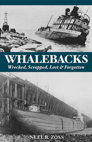 Whalebacks: Wrecked, Scrapped, Lost & Forgotten